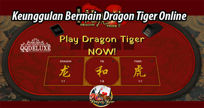 Keunggulan Bermain Dragon Tiger Online