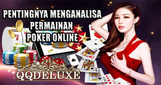 Pentingnya Menganalisa Permainan Poker Online